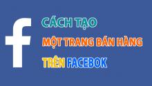 Hướng dẫn cách tạo trang bán hàng trên Facebook